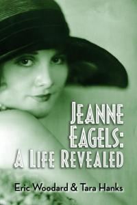 Jeanne Eagels A Life Revealed
